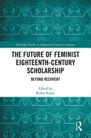 The Future of Feminist Eighteenth Century Scholarship PDF