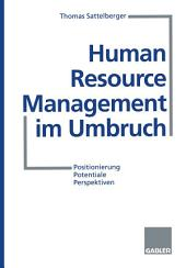 Human Resource Management im Umbruch: Positionierung Potentiale Perspektiven