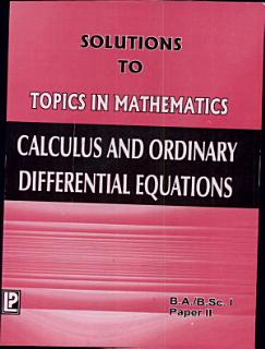 Solutions to Calculus and Ordinary Differential Equations Book