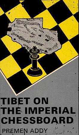 Tibet on the Imperial Chessboard PDF