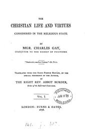 The Christian life and virtues considered in the religious state, tr. by abbot Burder: Volume 1