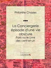 La Conciergerie - épisode d'une vie obscure: Paris ou le Livre des cent-et-un