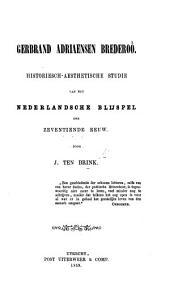 Gerbrand Adriaensen Brederoô. Historiesch-aesthetische studie van het Nederlandsche blijspel der zeventiende eeuw
