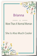 Brianna Is More Than a Normal Woman