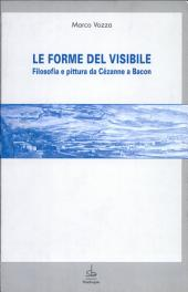 Le forme del visibile: filosofia e pittura da Cézanne a Bacon
