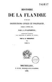 Histoire de la Flandre et de ses institutions civiles et politiques, jusqu'à l'année 1305: Volume2
