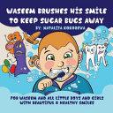 Waseem Brushes His Smile to Keep Sugar Bugs Away PDF