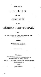 Report of the Directors of the African Institution Read at the Annual General Meeting: On the ..