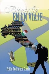 Biografía en un viaje: Italia, primera parte