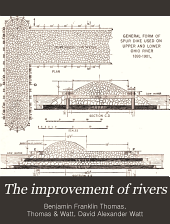 The improvement of rivers: a treatise on the methods employed for improving streams for open navigation, and for navigation by means of locks and dams