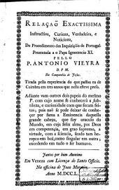 Relação exactissima, instructiva, curioza, verdadeira, e noticioza, do procedimento das Inquiziçõis de Portugal