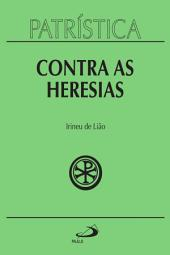 Patrística - Contra as Heresias -