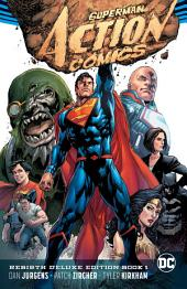 Superman - Action Comics: The Rebirth Deluxe Edition Book 1 (Rebirth): Issues 957-966