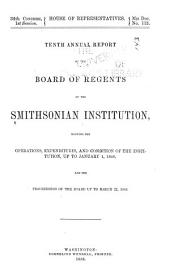 Annual Report of the Board of Regents of the Smithsonian Institution: Volume 10