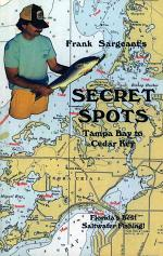 Frank Sargeant's Secret Spots - Tampa Bay to Cedar Key