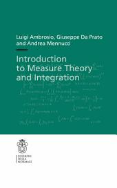 Introduction to Measure Theory and Integration
