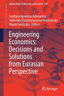 Engineering Economics  Decisions and Solutions from Eurasian Perspective PDF