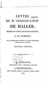 Lettre de M. Charles-Louis de Haller... à sa famille, pour lui déclarer son retour à l'église catholique, apostolique et romaine