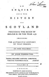 An Enquiry Into The History Of Scotland Preceding The Reign Of Malcolm III. Or The Year 1056: Including The Authentic History Of That Period : In Two Volumes, Volume 2