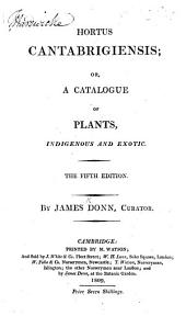 Hortus Cantabrigiensis ... The fourth edition