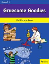 Gruesome Goodies: Kid Concoctions