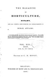 Magazine of Horticulture, Botany, and All Useful Discoveries and Improvements in Rural Affairs: Volume 13