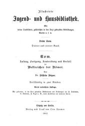 Rom: Anfang, Fortgang, Ausbreitung und Verfall des Weltreiches der Römer. Für Freunde des klassischen Altertums, insbesondere für die Deutsche Jugend, Band 2