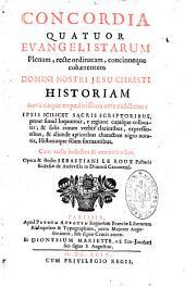 Concordia quatuor evangelistarum... D. N. Jesu Christi historiam... exhibens... opera et studio Sebastiani Le Roux,...