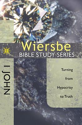 The Wiersbe Bible Study Series  1 John