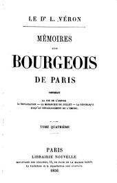 Mémoires d'un bourgeois de Paris: comprenant: la fin de l'Empire, la Restauration, la monarchie de Juillet, la République jusqu'au rétablissement de l'Empire, Volume4