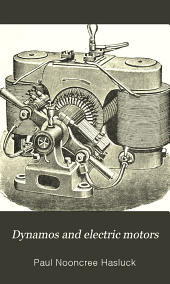Dynamos and Electric Motors: How to Make and Run Them ...