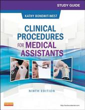 Study Guide for Clinical Procedures for Medical Assistants: Edition 9