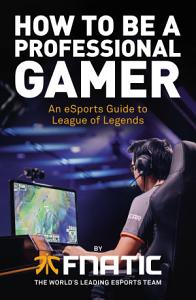 How To Be a Professional Gamer PDF