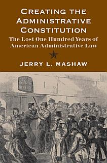 Creating the Administrative Constitution Book