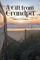 A Gift From Grandpa Book PDF