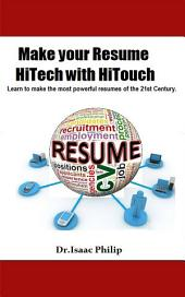 Make your Resume HiTech with HiTouch: Learn to make the most powerful resumes of the 21st century