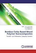 Bombax Ceiba Based Wood Polymer Nanocomposites