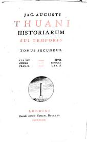 Jac. Augusti Thuani Historiarum sui temporis tomus primus[-septimus]: Volume 2