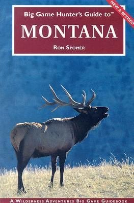 Big Game Hunter s Guide to Montana