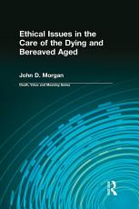 Ethical Issues in the Care of the Dying and Bereaved Aged PDF