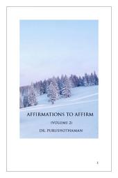 Affirmations To Affirm (Volume 2)