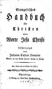 Evangelisches Handbuch für Christen oder Worte Jesu Christi: Band 1