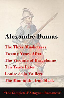 The Complete D artagnan Romances