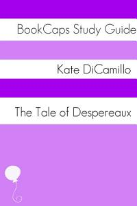 Tale of Despereaux  Study Guide  Book