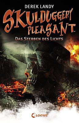Skulduggery Pleasant 9   Das Sterben des Lichts PDF