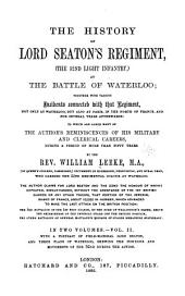 The History of Lord Seaton's Regiment, (the 52nd Light Infantry) at the Battle of Waterloo: Volume 2
