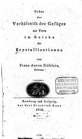 Ueber das Verhältniss des Gefüges zur Form im Reiche der Krystallisationen
