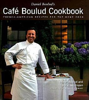 Daniel Boulud s Cafe Boulud Cookbook Book