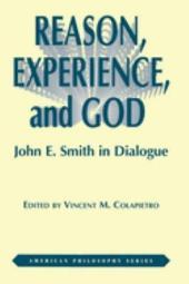 Reason, Experience, and God: John E. Smith in Dialogue