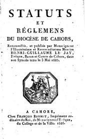 Statuts et règlemens du diocèse de Cahors ...par Mgr...Henri Guillaume Le Jay